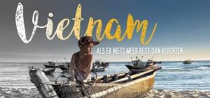Vietnam - Als er niets meer rest dan vluchten…